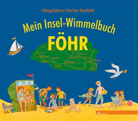 Mein Insel-Wimmelbuch Föhr | Magdalene Hanke-Basfeld